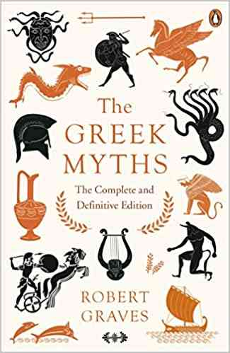 The Greek Myths: The Complete and Definitive Edition